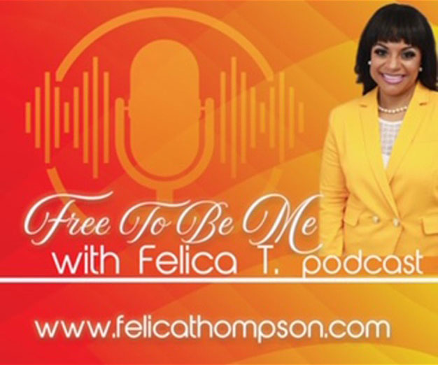 free to be me with felica t podcast